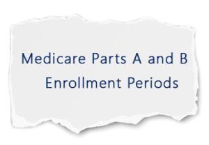 Parts A and B Enrollment Periods