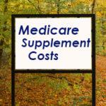 Medicare Supplement Costs (Medigap)