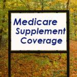 Medicare Supplement (Medigap) Coverage Sign in the Woods